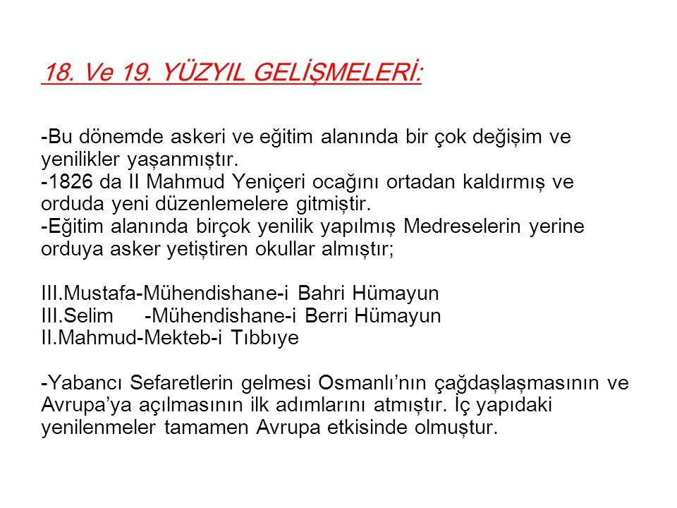 -Osmanlı toplumunda batılılaşma ilk mimari alanda olmuştur diğer alanlarda (Askeri, eğitim v.b.) iki yüz yıl sürmüştür.
