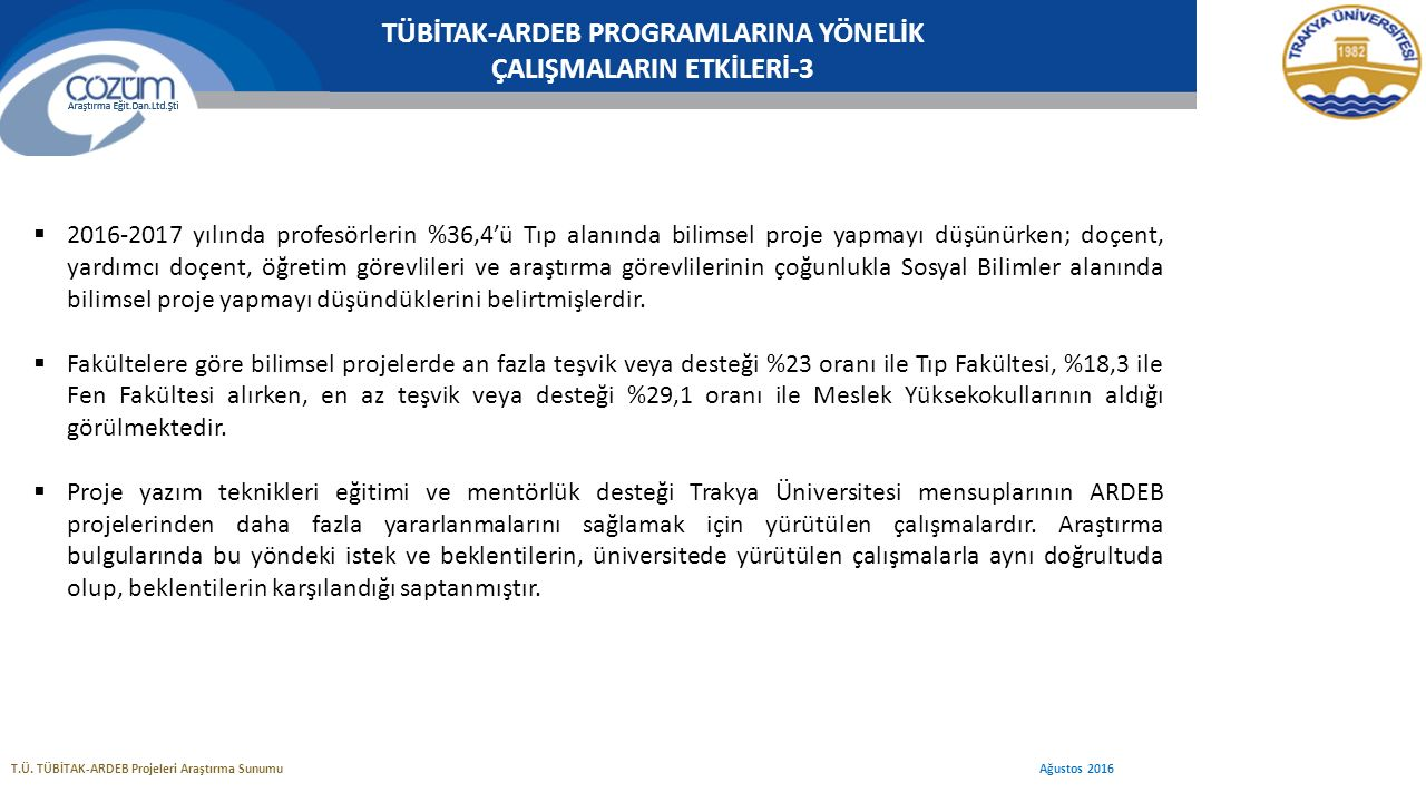 TÜBİTAK-ARDEB PROGRAMLARINA YÖNELİK ÇALIŞMALARIN ETKİLERİ-3 T.Ü.