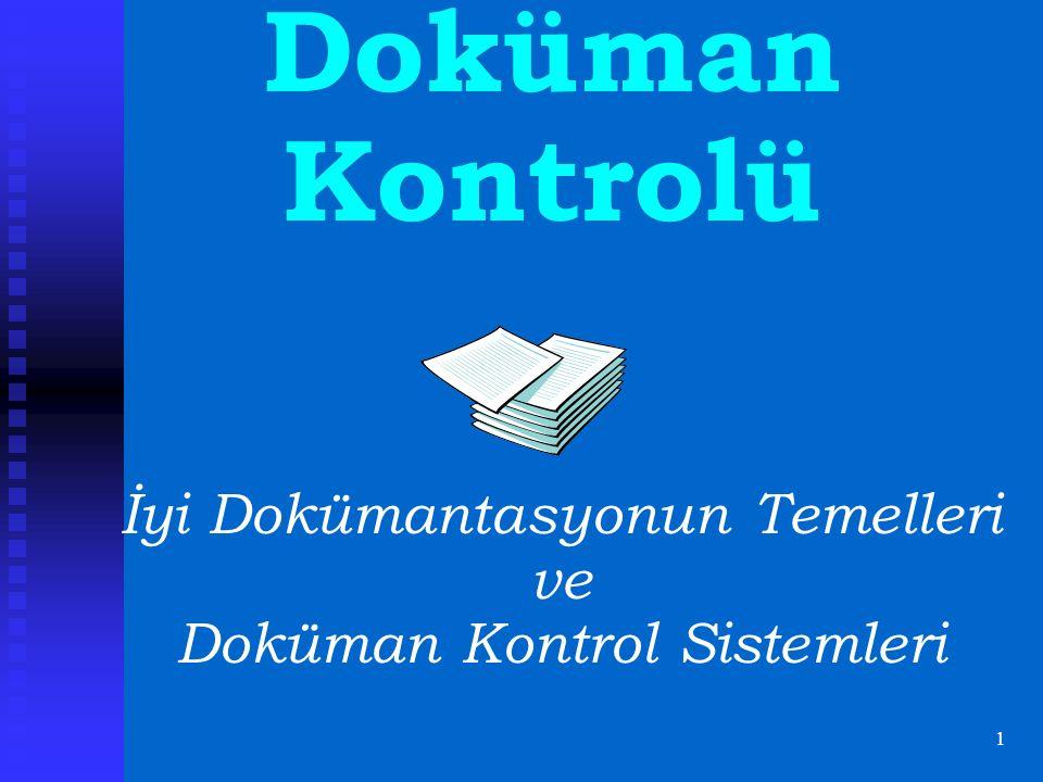 1 Doküman Kontrolü İyi Dokümantasyonun Temelleri ve Doküman Kontrol Sistemleri