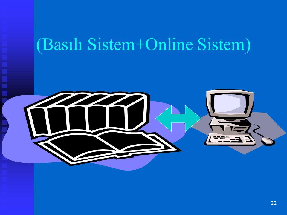 22 (Basılı Sistem+Online Sistem)