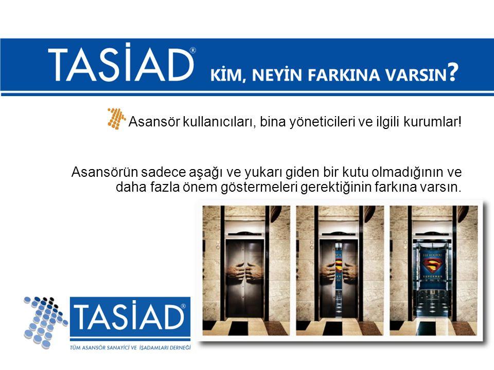 Asansör kullanıcıları, bina yöneticileri ve ilgili kurumlar.