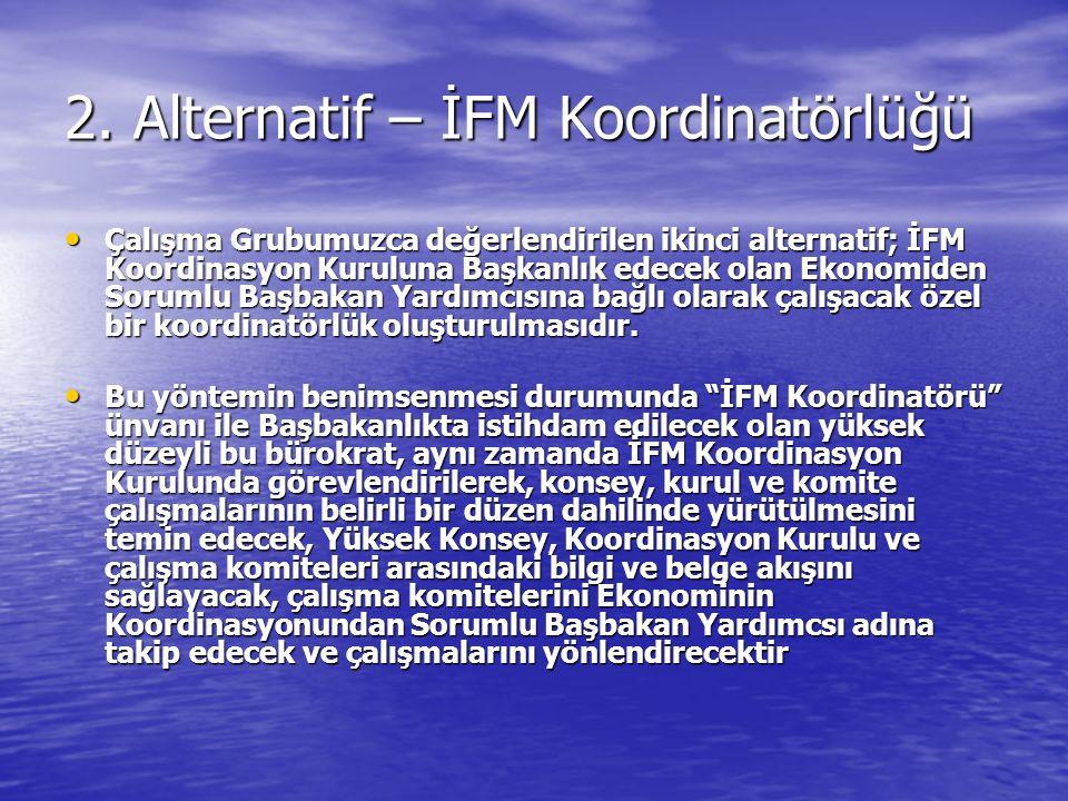 2. Alternatif – Organizasyonel Yapı İFM Koordinatörlüğü