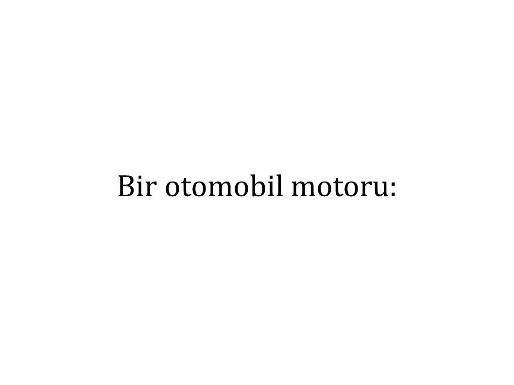 Bir otomobil motoru: