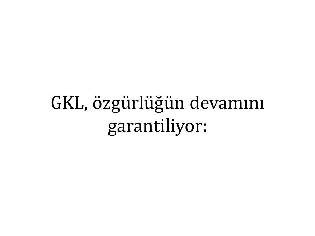GKL, özgürlüğün devamını garantiliyor: