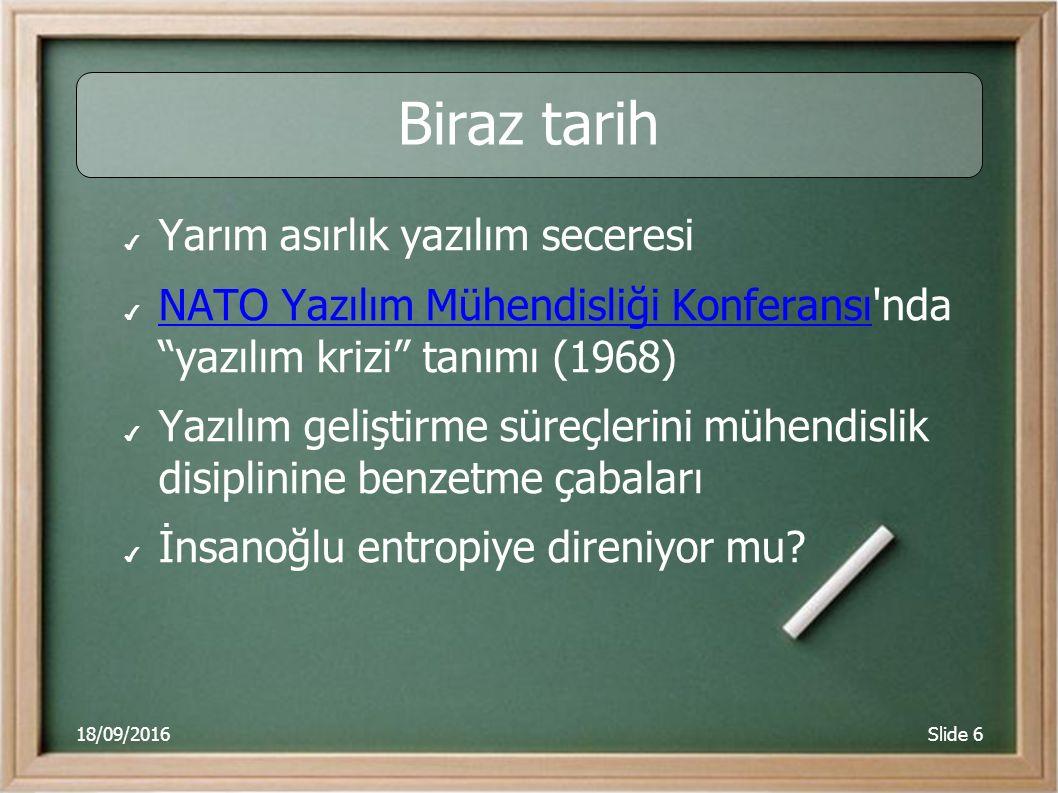 18/09/2016Slide 27 Nasıl çevik olunur.(2) ✔ Basit tasarım.
