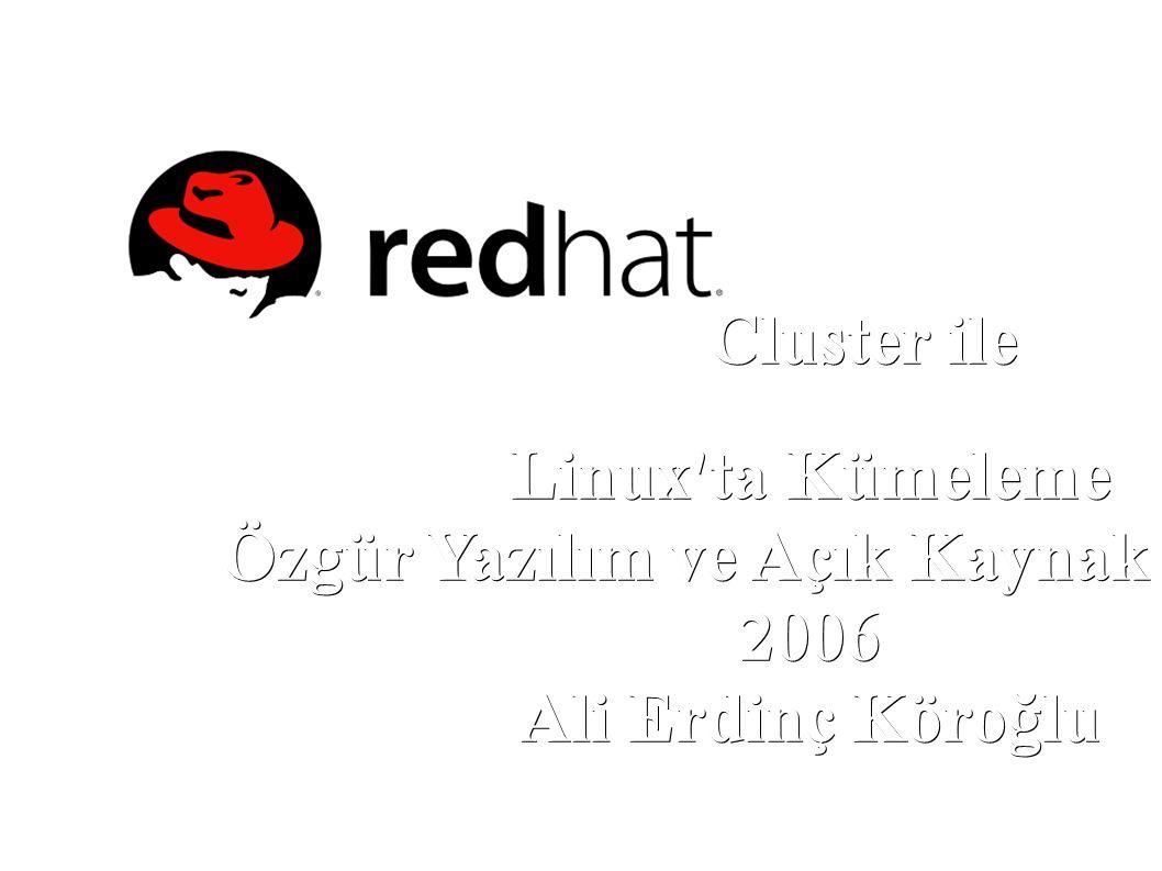 RedHat Cluster ile Linux ta Kümeleme – Linux Kullanıcıları Derneği ● Aktif / Pasif Kümeler Ali Erdinç Köroğlu erdinc[at]erdinc.info http://www.erdinc.info http://www.erdinc.info Cluster domain: lkd_cluster Nodes web-aktif(node1), web-pasif(node2) Failover Domain: http Priority: web-aktif, web-pasif Service: apache Domain: http Script: /root/apachea #/etc/hosts 10.10.100.1web-aktif 10.10.100.2web-pasif