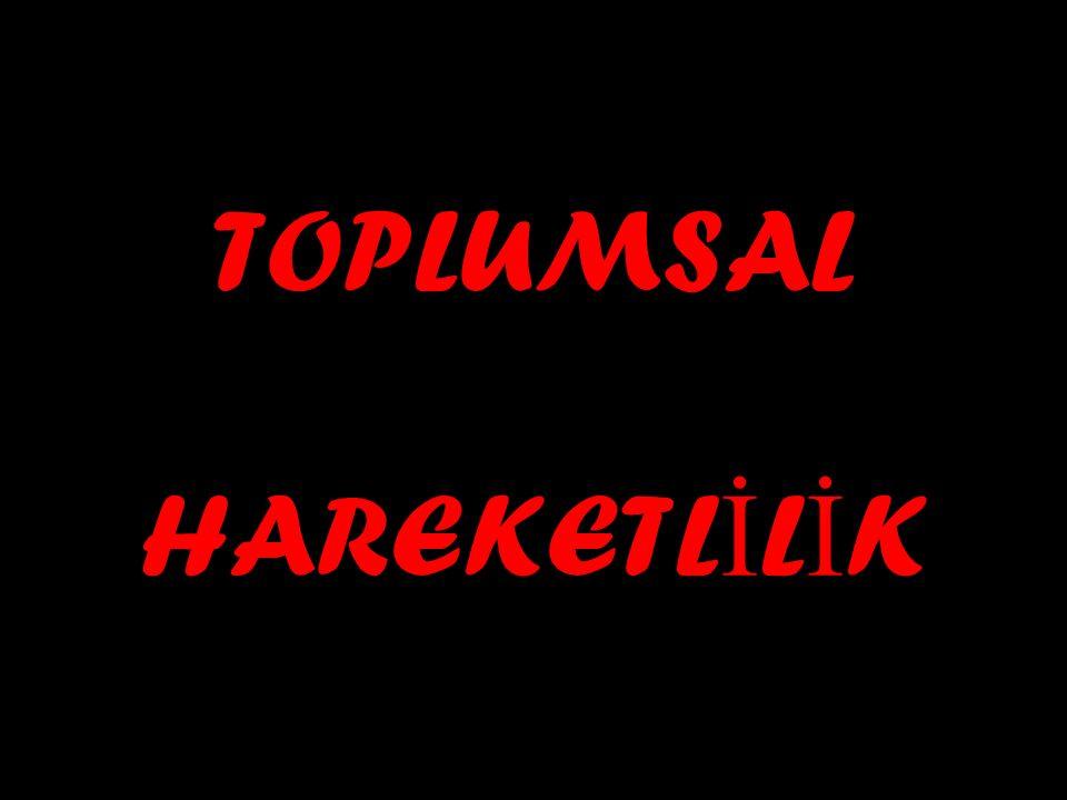 TOPLUMSAL HAREKETL İ L İ K
