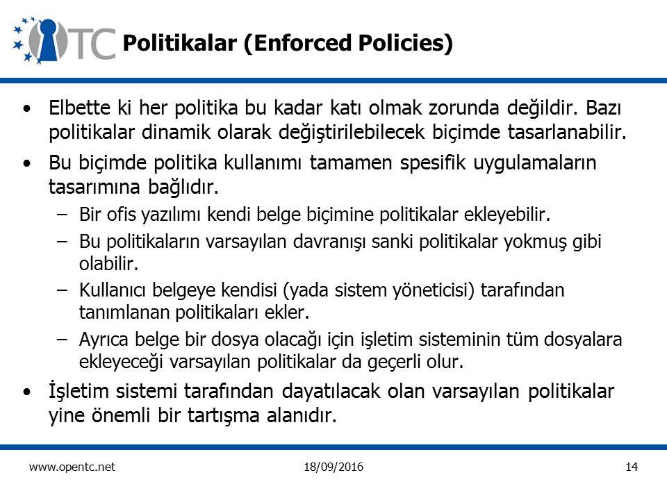 14 www.opentc.net18/09/2016 Politikalar (Enforced Policies) Elbette ki her politika bu kadar katı olmak zorunda değildir.