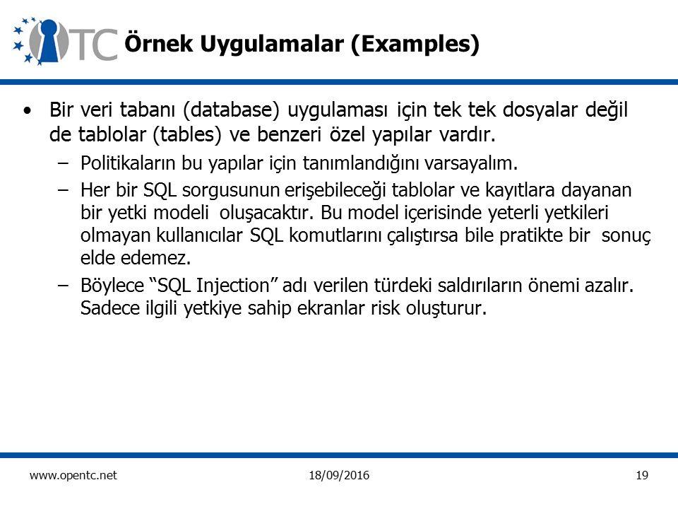 19 www.opentc.net18/09/2016 Örnek Uygulamalar (Examples) Bir veri tabanı (database) uygulaması için tek tek dosyalar değil de tablolar (tables) ve benzeri özel yapılar vardır.