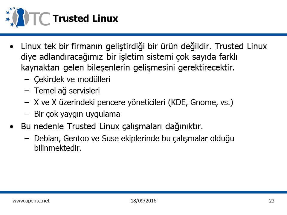 23 www.opentc.net18/09/2016 Trusted Linux Linux tek bir firmanın geliştirdiği bir ürün değildir.