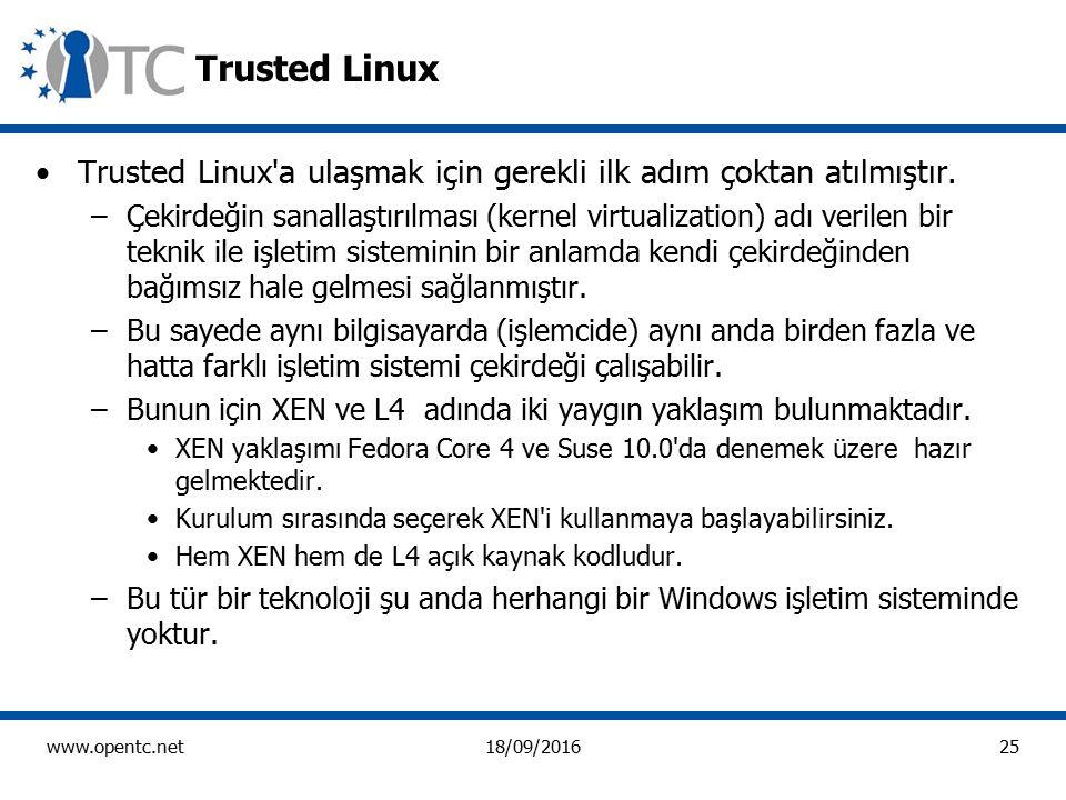 25 www.opentc.net18/09/2016 Trusted Linux Trusted Linux a ulaşmak için gerekli ilk adım çoktan atılmıştır.