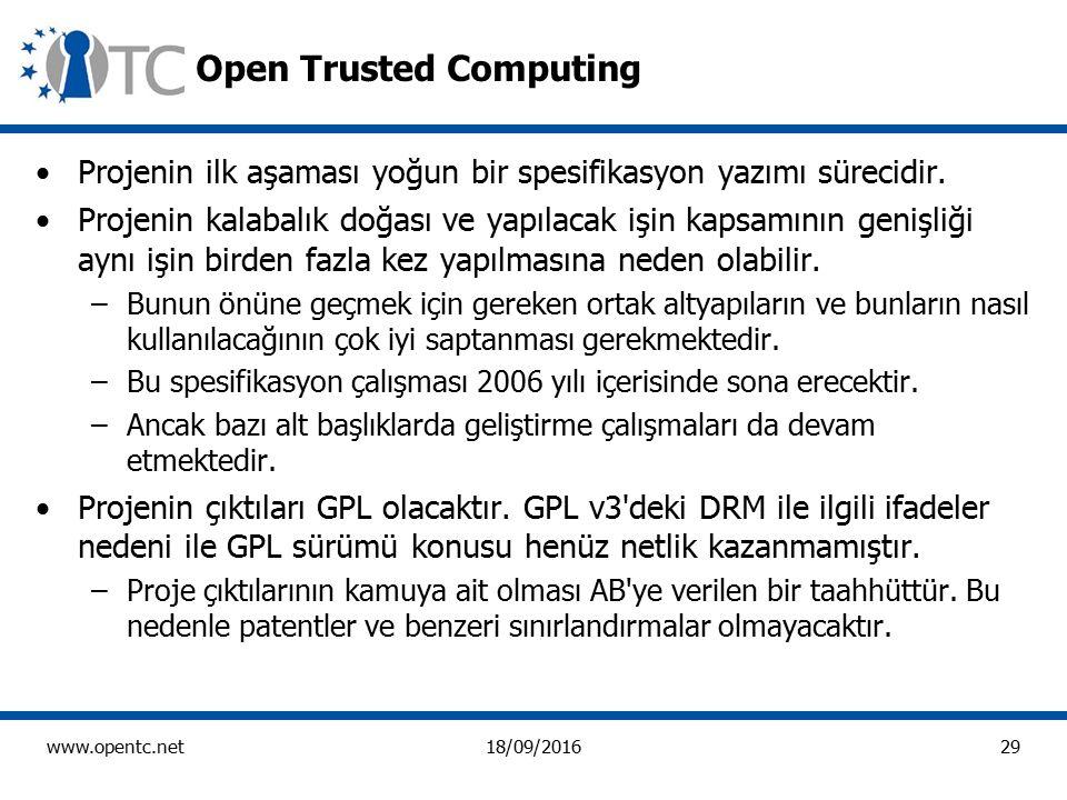 29 www.opentc.net18/09/2016 Open Trusted Computing Projenin ilk aşaması yoğun bir spesifikasyon yazımı sürecidir.