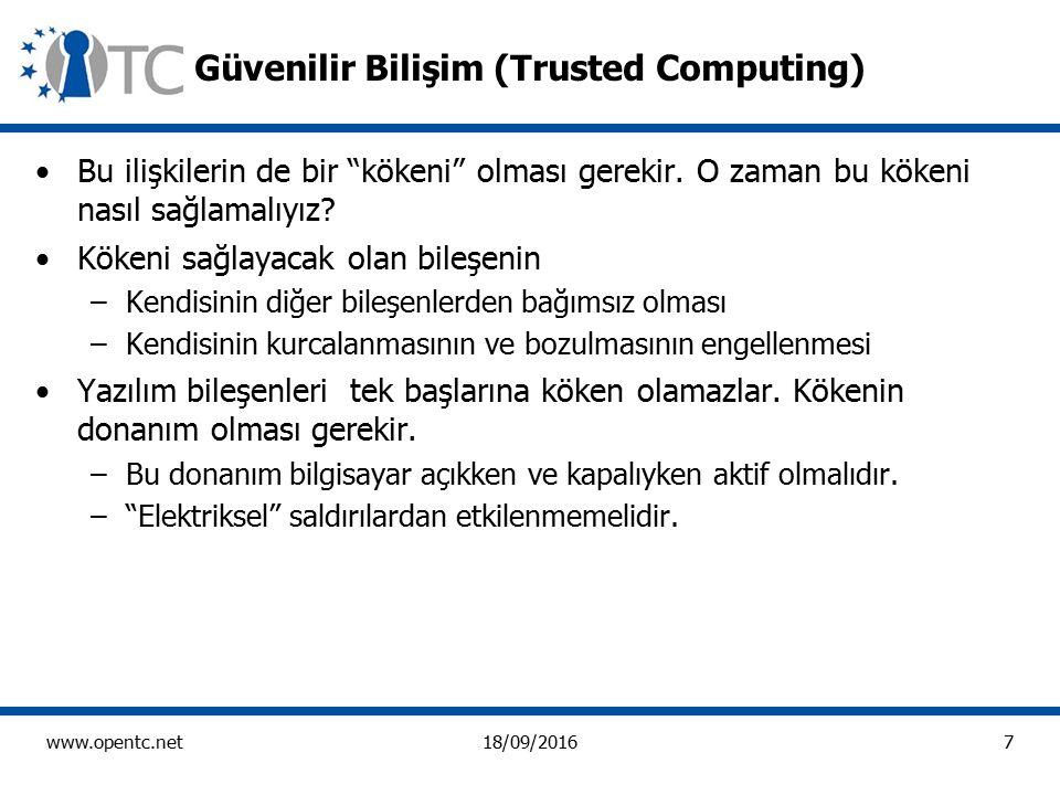 7 www.opentc.net18/09/2016 Güvenilir Bilişim (Trusted Computing) Bu ilişkilerin de bir kökeni olması gerekir.