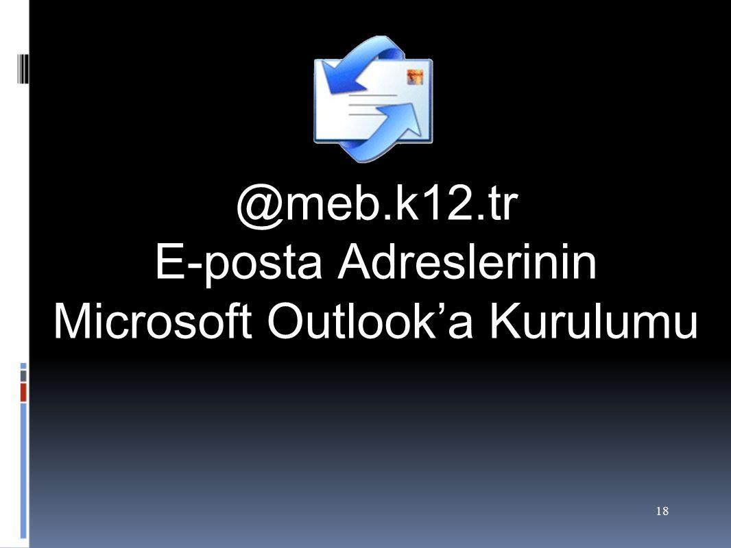 18 @meb.k12.tr E-posta Adreslerinin Microsoft Outlook'a Kurulumu