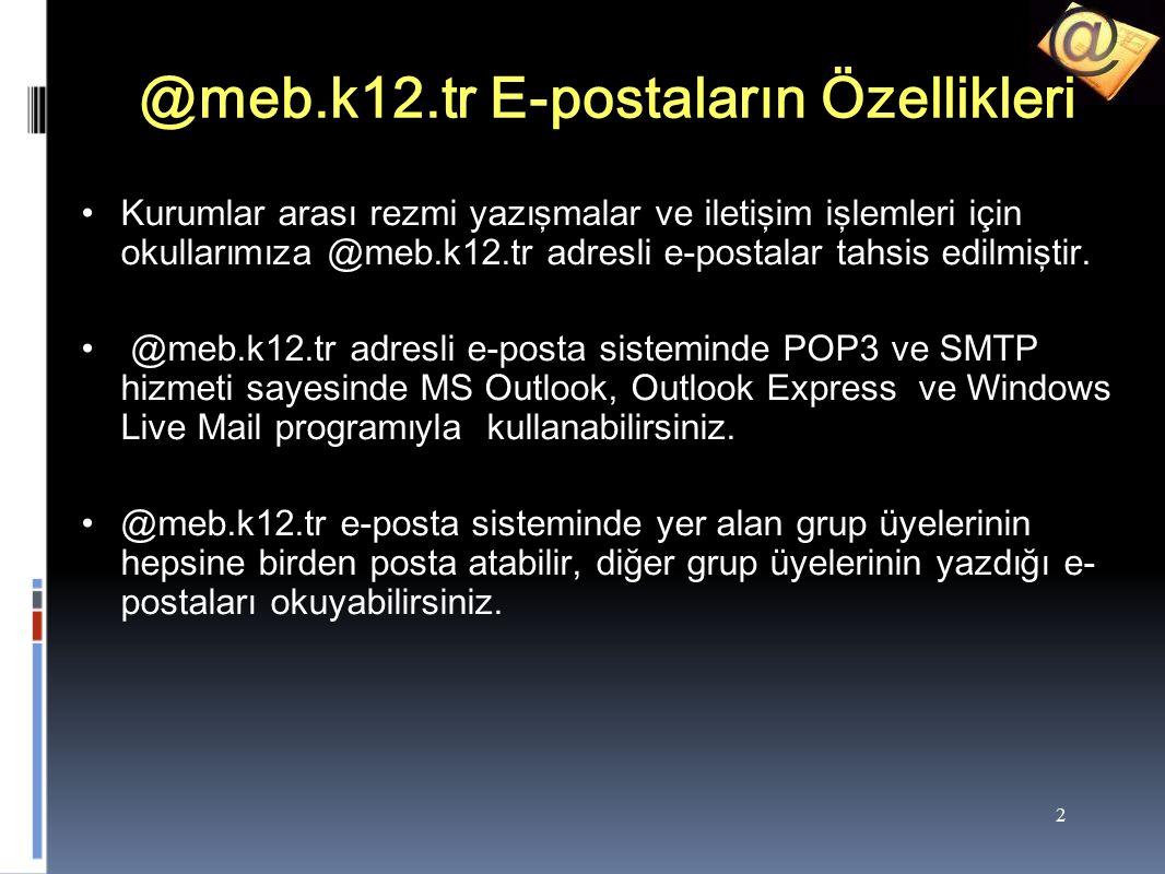 2 @meb.k12.tr E-postaların Özellikleri Kurumlar arası rezmi yazışmalar ve iletişim işlemleri için okullarımıza @meb.k12.tr adresli e-postalar tahsis edilmiştir.