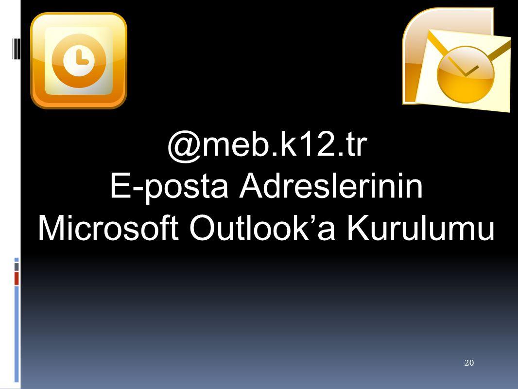 20 @meb.k12.tr E-posta Adreslerinin Microsoft Outlook'a Kurulumu
