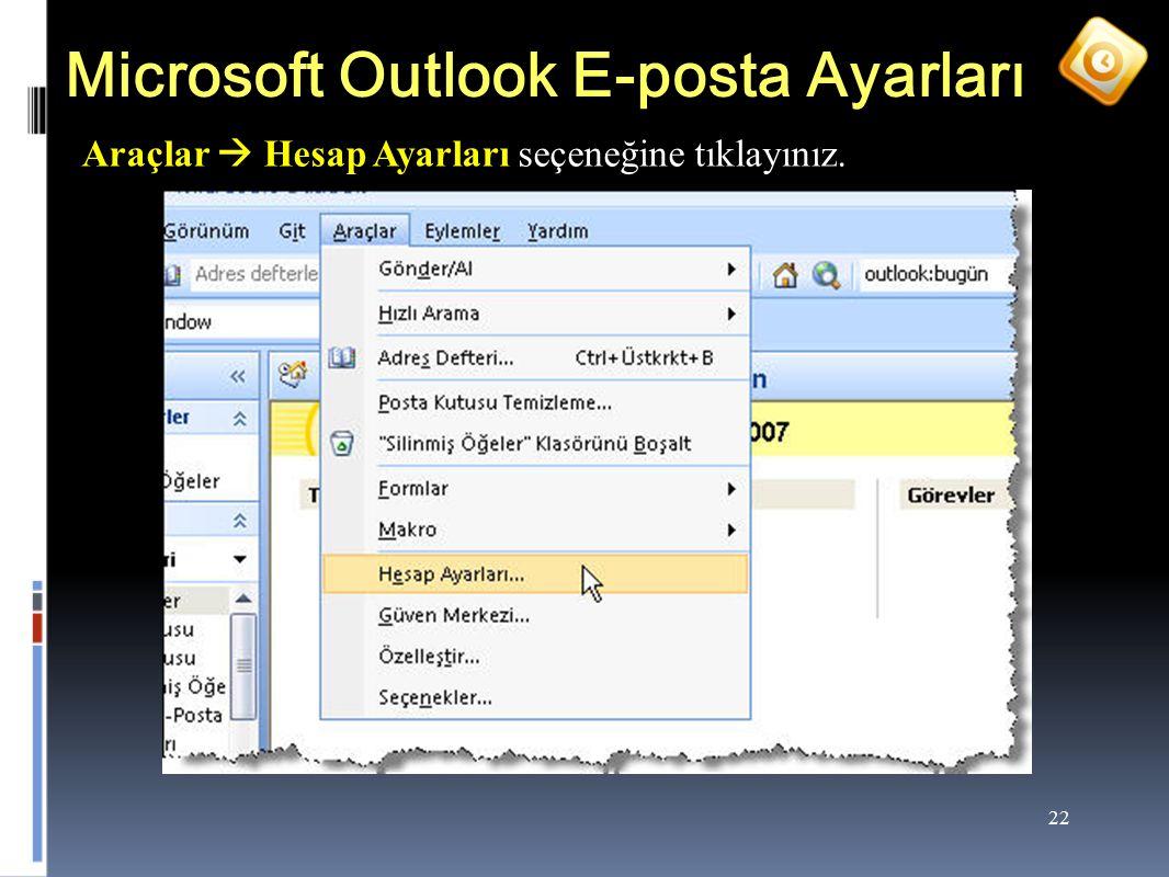22 Microsoft Outlook E-posta Ayarları Araçlar  Hesap Ayarları seçeneğine tıklayınız.