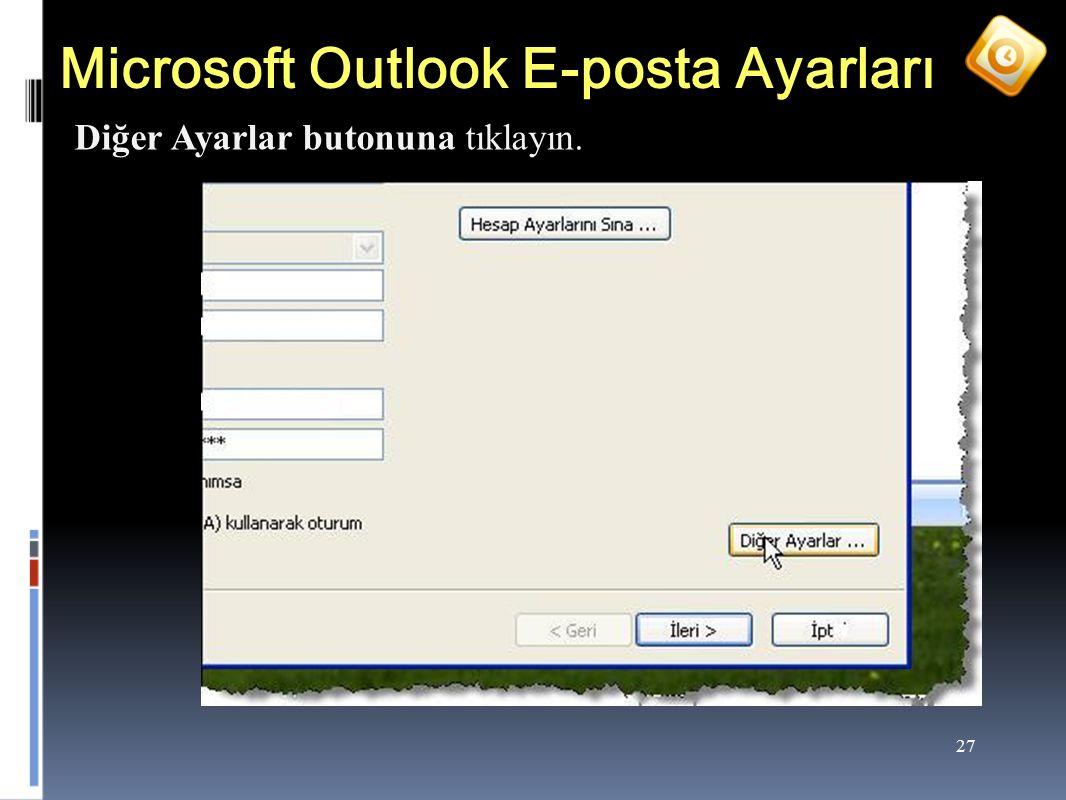 27 Microsoft Outlook E-posta Ayarları Diğer Ayarlar butonuna tıklayın.