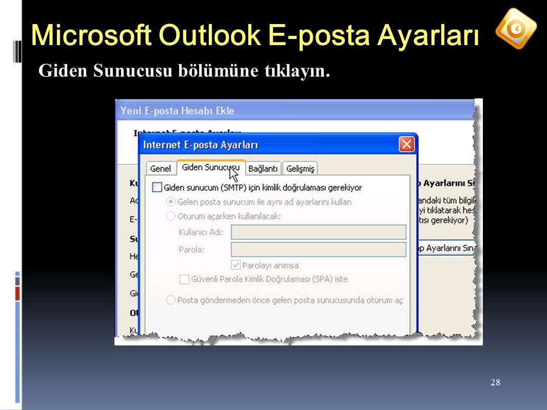 28 Microsoft Outlook E-posta Ayarları Giden Sunucusu bölümüne tıklayın.