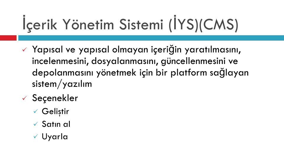CMS'lerin İ şlevleri  İ çerik bölümleme  Üst veri  Erişim kontrol  Sürüm kontrol  Güncellemeler  Giriş-çıkış (düzenlenen içeri ğ in kilitlenmesi)  Arama ve erişim  Arşivleme  Çeviri