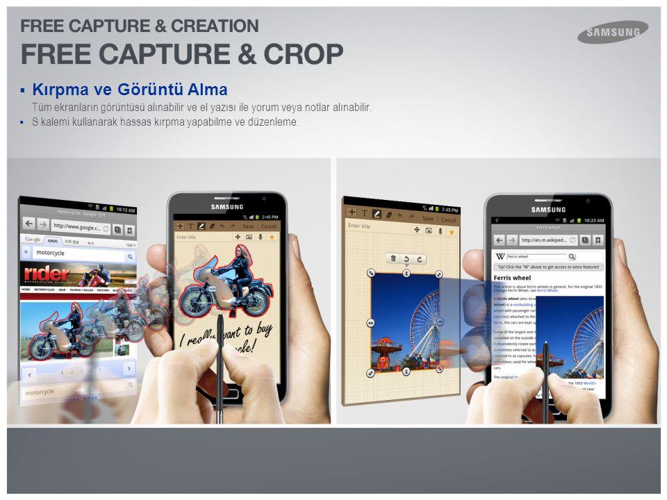  Kırpma ve Görüntü Alma Tüm ekranların görüntüsü alınabilir ve el yazısı ile yorum veya notlar alınabilir.