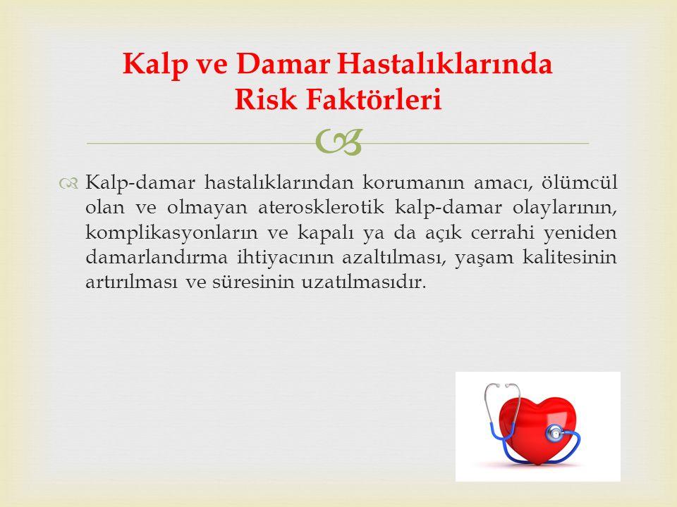   Kalp-damar hastalıklarından korumanın amacı, ölümcül olan ve olmayan aterosklerotik kalp-damar olaylarının, komplikasyonların ve kapalı ya da açık cerrahi yeniden damarlandırma ihtiyacının azaltılması, yaşam kalitesinin artırılması ve süresinin uzatılmasıdır.
