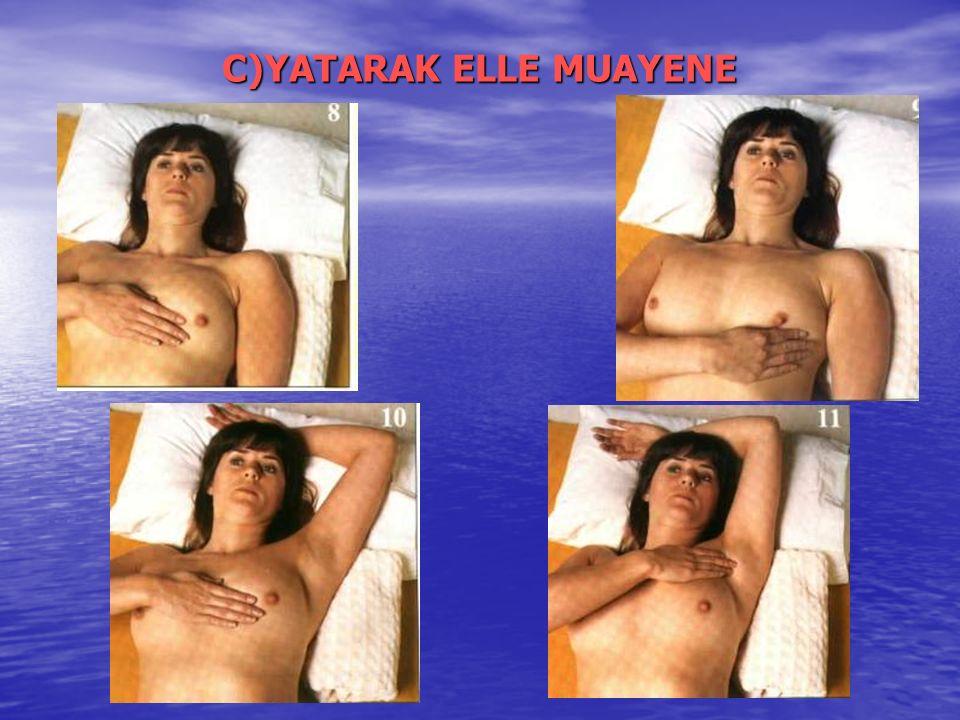 C)YATARAK ELLE MUAYENE