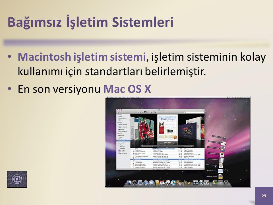 Bağımsız İşletim Sistemleri Macintosh işletim sistemi, işletim sisteminin kolay kullanımı için standartları belirlemiştir.