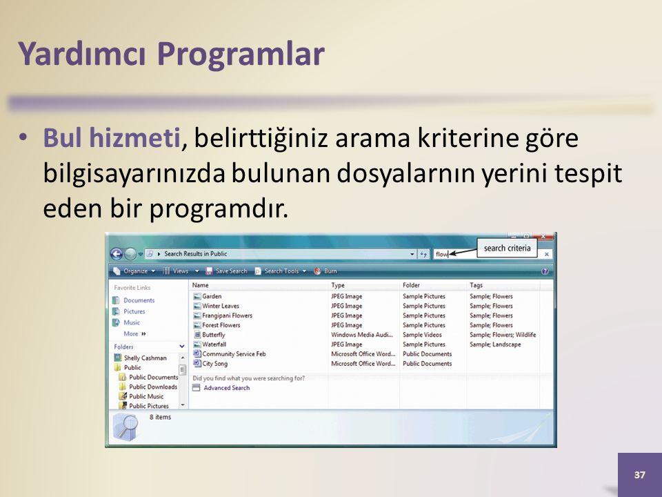 Yardımcı Programlar Bul hizmeti, belirttiğiniz arama kriterine göre bilgisayarınızda bulunan dosyalarnın yerini tespit eden bir programdır.