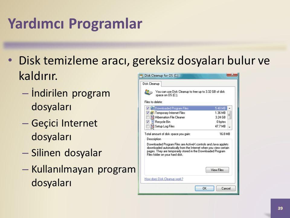 Yardımcı Programlar Disk temizleme aracı, gereksiz dosyaları bulur ve kaldırır.