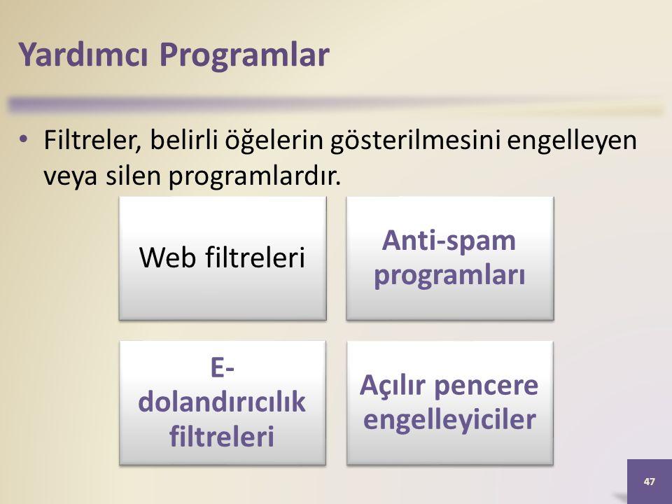 Yardımcı Programlar Filtreler, belirli öğelerin gösterilmesini engelleyen veya silen programlardır.