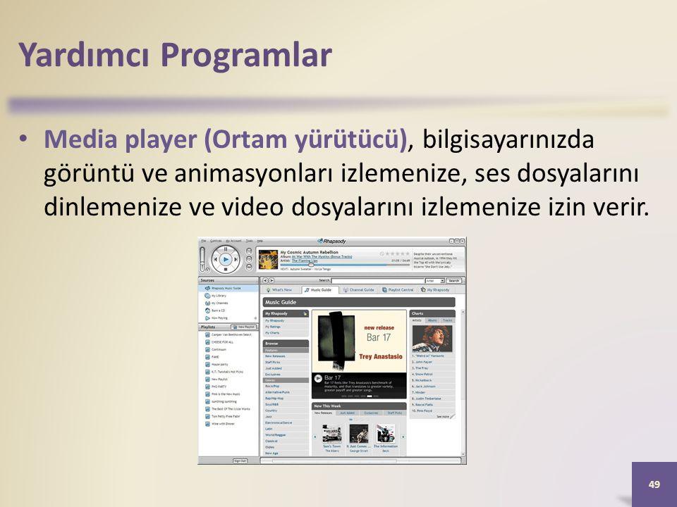 Yardımcı Programlar Media player (Ortam yürütücü), bilgisayarınızda görüntü ve animasyonları izlemenize, ses dosyalarını dinlemenize ve video dosyalarını izlemenize izin verir.