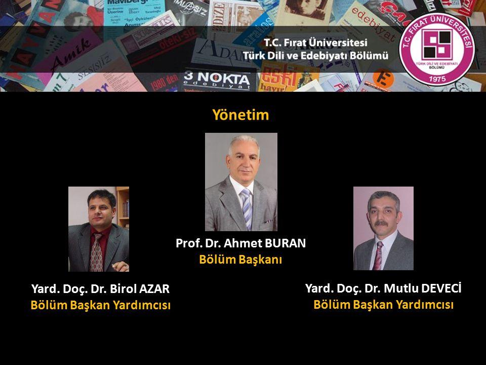 Yönetim Prof. Dr. Ahmet BURAN Bölüm Başkanı Yard.