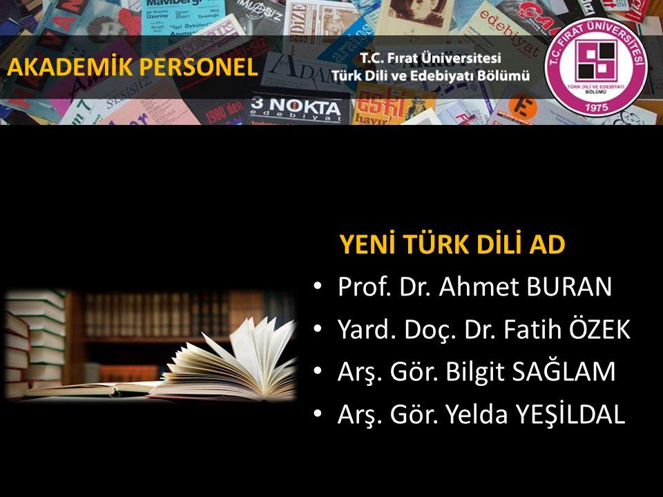 YENİ TÜRK DİLİ AD Prof. Dr. Ahmet BURAN Yard. Doç.