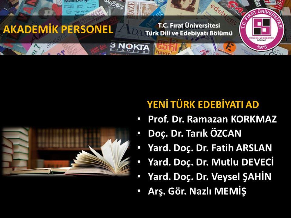 YENİ TÜRK EDEBİYATI AD Prof. Dr. Ramazan KORKMAZ Doç.