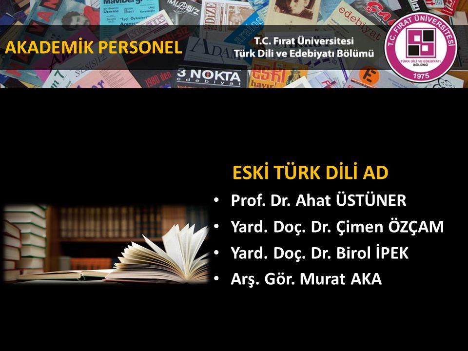 ESKİ TÜRK DİLİ AD Prof. Dr. Ahat ÜSTÜNER Yard. Doç.