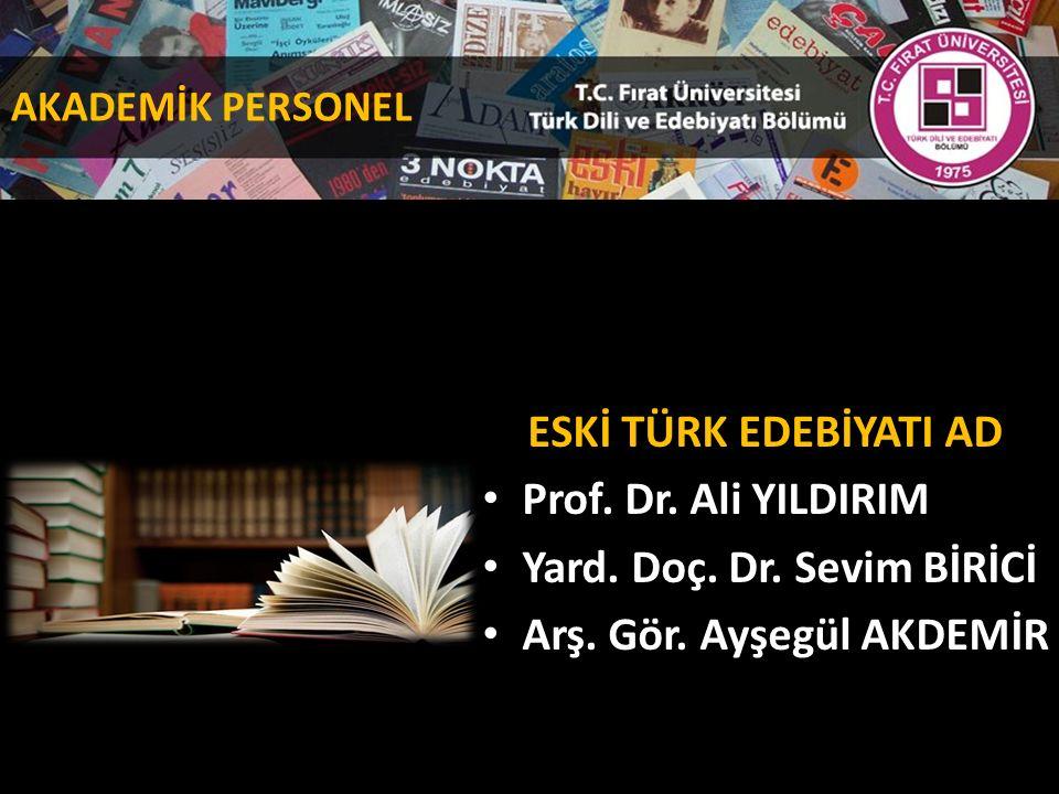 ESKİ TÜRK EDEBİYATI AD Prof. Dr. Ali YILDIRIM Yard.