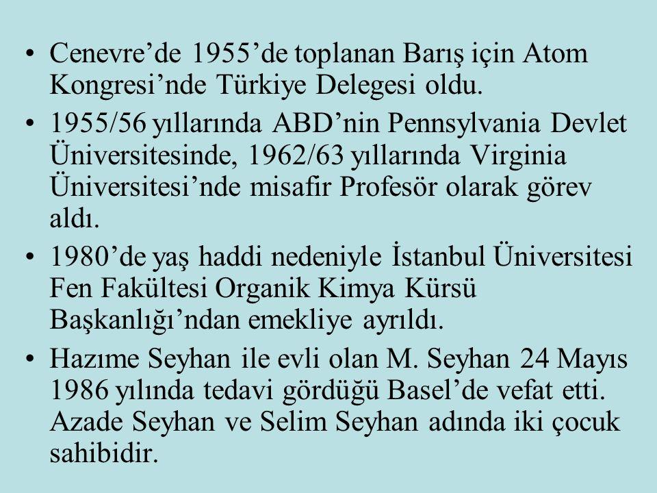 Cenevre'de 1955'de toplanan Barış için Atom Kongresi'nde Türkiye Delegesi oldu.
