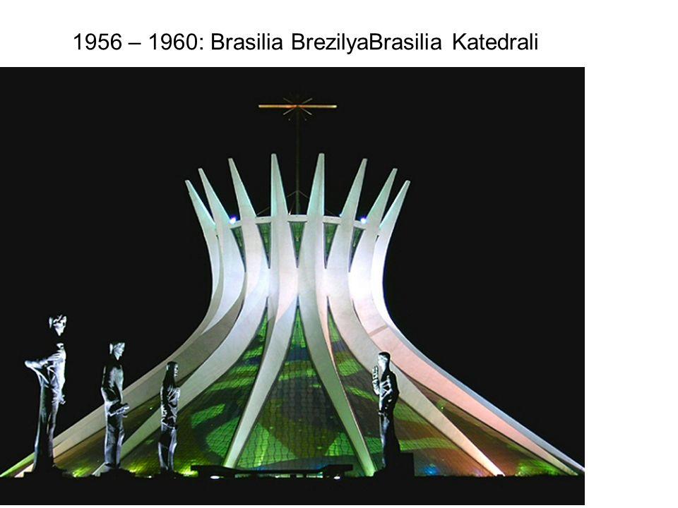 1956 – 1960: Brasilia BrezilyaBrasilia Katedrali