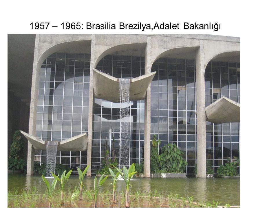 1957 – 1965: Brasilia Brezilya,Adalet Bakanlığı