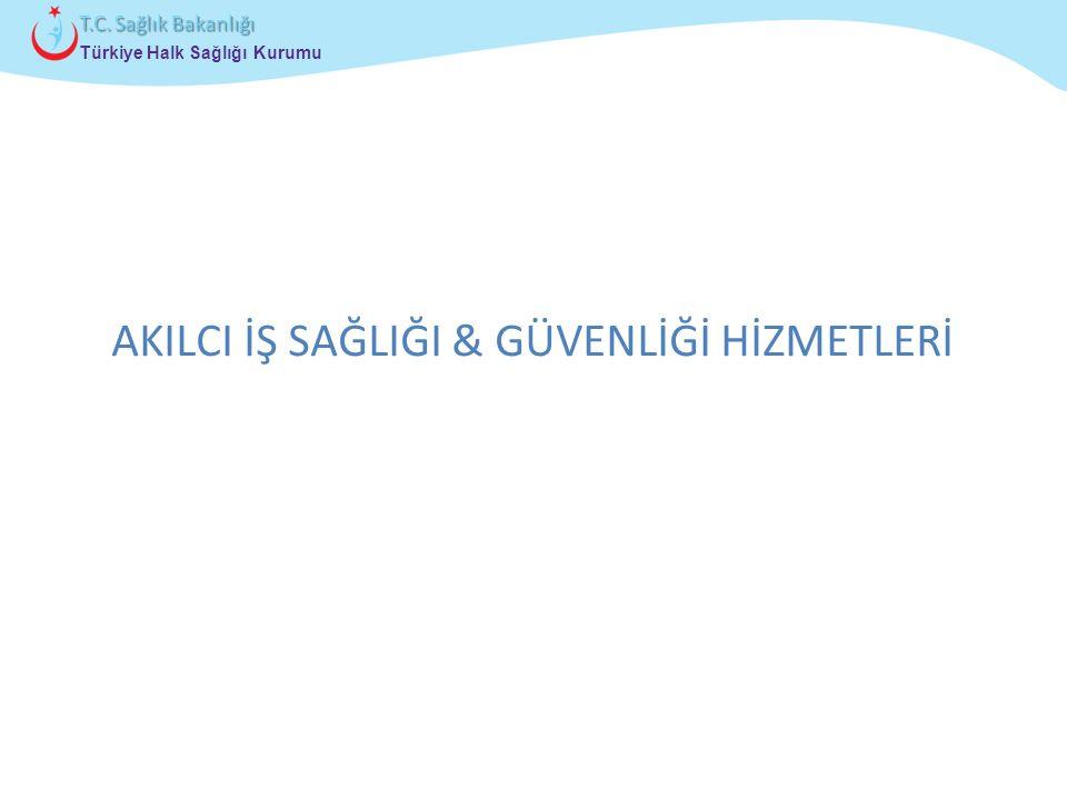 Çocuk ve Ergen Sağlığı Daire Başkanlığı Türkiye Halk Sağlığı Kurumu T.C. Sağlık Bakanlığı AKILCI İŞ SAĞLIĞI & GÜVENLİĞİ HİZMETLERİ