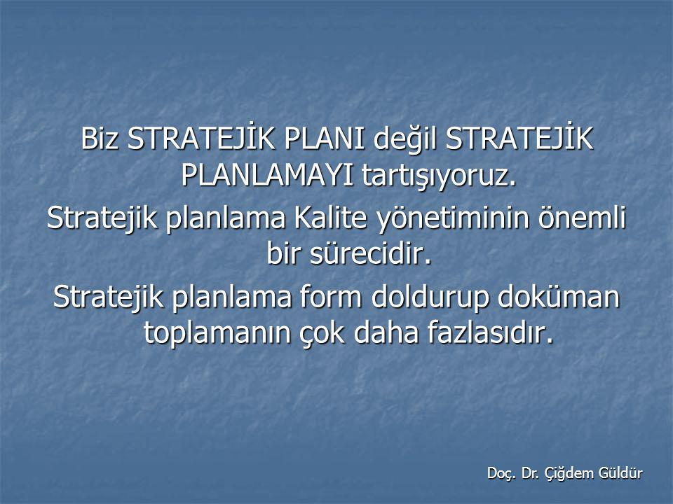 Başarılı bir stratejik planlama süreci: - Kurum yöneticisinin tam desteğini almalıdır.