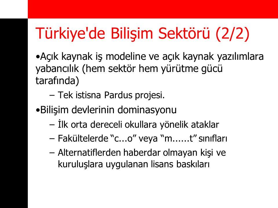 Türkiye'de Bilişim Sektörü (2/2) Açık kaynak iş modeline ve açık kaynak yazılımlara yabancılık (hem sektör hem yürütme gücü tarafında) –Tek istisna Pa