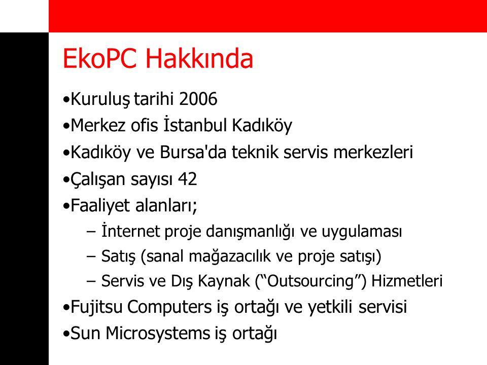 EkoPC Hakkında Kuruluş tarihi 2006 Merkez ofis İstanbul Kadıköy Kadıköy ve Bursa'da teknik servis merkezleri Çalışan sayısı 42 Faaliyet alanları; –İnt