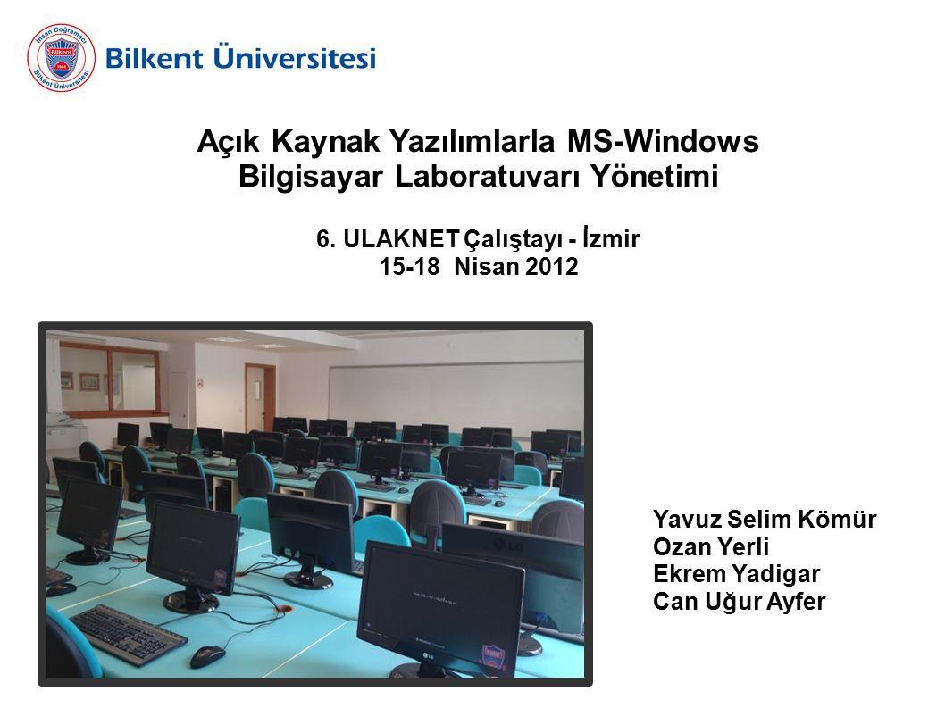 Açık Kaynak Yazılımlarla MS-Windows Bilgisayar Laboratuvarı Yönetimi 6.