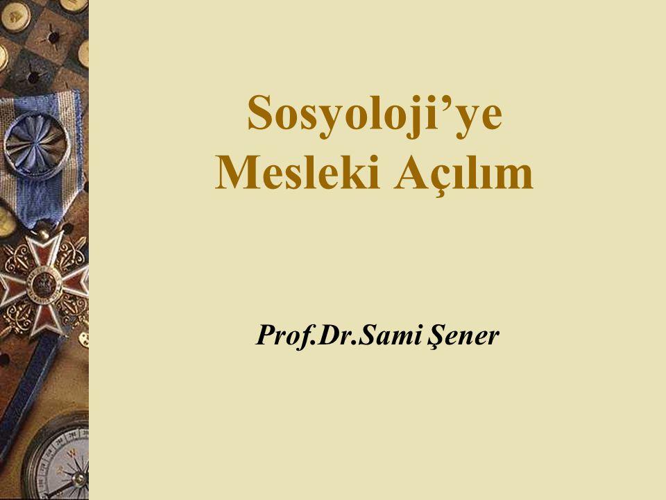 Sosyoloji'ye Mesleki Açılım Prof.Dr.Sami Şener