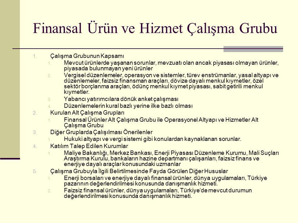 Finansal Ürün ve Hizmet Çalışma Grubu 1. Çalışma Grubunun Kapsamı 1.