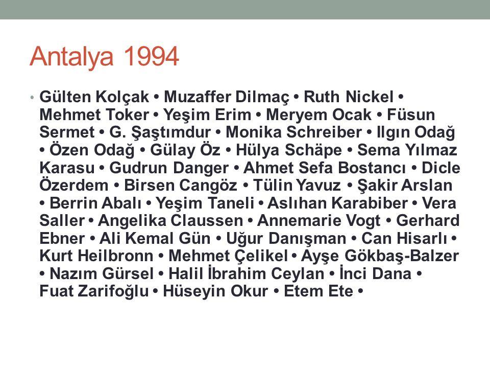 Antalya 1994 Gülten Kolçak Muzaffer Dilmaç Ruth Nickel Mehmet Toker Yeşim Erim Meryem Ocak Füsun Sermet G.
