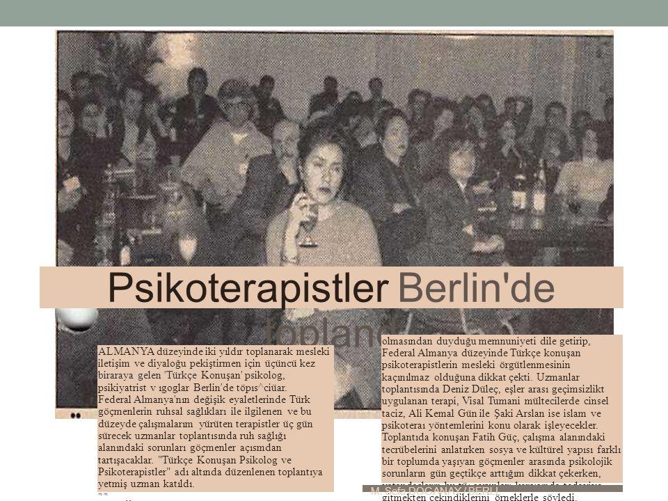 Psikoterapistler Berlin de topland ALMANYA düzeyinde iki yıldır toplanarak mesleki iletişim ve diyaloğu pekiştirmen için üçüncü kez biraraya gelen Türkçe Konuşan psikolog, psikiyatrist v ıgoglar Berlin de töpıs^ciüar.