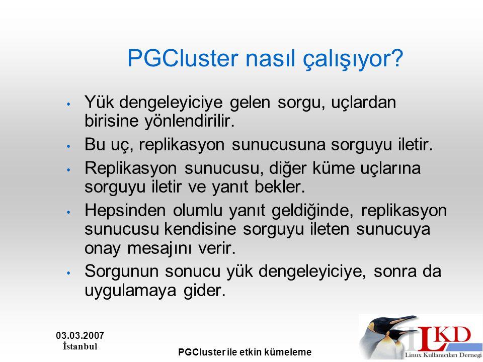 03.03.2007 İstanbul PGCluster ile etkin kümeleme PGCluster nasıl çalışıyor.
